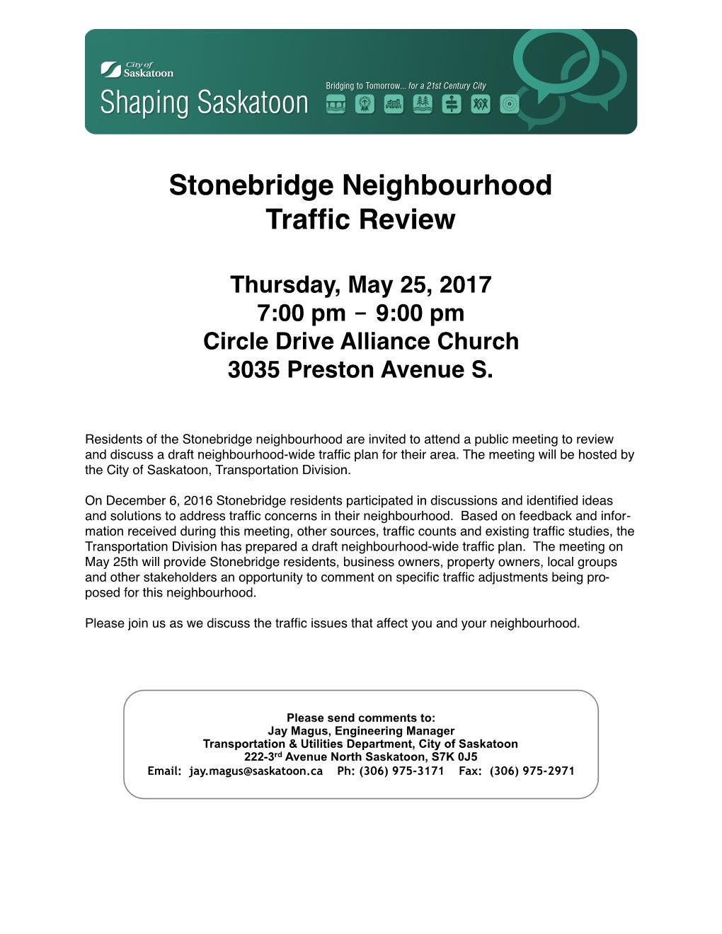 Shaping Saskatoon Stonebridge Traffic Review Flyer Follow Up Meeting May 25 2017